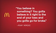 Believe! Ray Kroc, True Stories, Wise Words, Meant To Be, Believe, Success, Advice, Thoughts, History