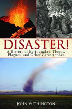 Disaster!: A History of Earthquakes, Floods, Plagues, and Other Catastrophes by John Withington http://www.amazon.com/dp/B004ULMJ3G/ref=cm_sw_r_pi_dp_2m72vb0QTZ552