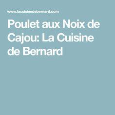 Poulet aux Noix de Cajou: La Cuisine de Bernard