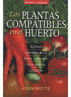 Carrots Love Tomatoes: Secrets of Companion Planting for Successful Gardening Paperback – January 1998 by Louise Riotte (Author) Companion Planting Chart, Companion Gardening, Planting Vegetables, Growing Vegetables, Vegetable Gardening, Growing Carrots, Veggies, Veggie Gardens, Planting Marigolds