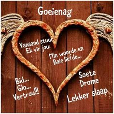 Good Night Flowers, Goeie Nag, Goeie More, Afrikaans Quotes, Sleep Tight, Wish, Messages, Lilac, Cottage