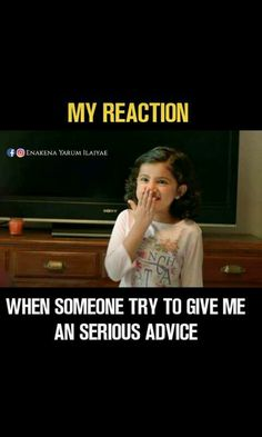 I love to see ur that kind of reactions I like it bc I never mind in ur case I will always give sincere advice to u inshallah bc I am all ur well wisher trust me Crazy Girl Quotes, Funny Girl Quotes, Bff Quotes, Best Friend Quotes, Movie Quotes, True Quotes, Funny School Jokes, Crazy Funny Memes, Really Funny Memes