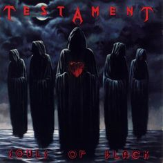 Artist:  Testament  Album:  Souls of Black