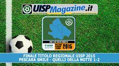 VIDEO  Immagini e Musica della Finale Regionale UISP Abruzzo 2015