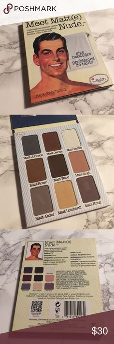 The Balm Cosmetics Meet Matt(e) Nude Palette The Balm Cosmetics Meet Matt(e) Nude Palette. Brand new. Has only been swatched once. 100% Authentic. the balm Makeup Eyeshadow