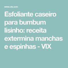Esfoliante caseiro para bumbum lisinho: receita extermina manchas e espinhas - VIX
