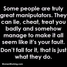 That's why you gotta cut those people out of your life. They'll go and make everyone think they're the victim, but that just goes to show how great they are at manipulating. Wisdom Quotes, True Quotes, Great Quotes, Quotes To Live By, Motivational Quotes, Inspirational Quotes, Work Quotes, The Words, Affirmations