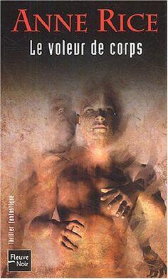 Chroniques des vampires, tome 4 : Le Voleur de corps de Anne Rice http://www.amazon.fr/dp/2265079685/ref=cm_sw_r_pi_dp_O4yFvb1JBBBMF