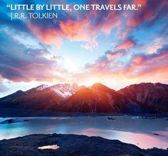 """""""Little by Little, One Travels Far"""" - Tolkien"""