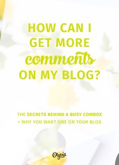 How do I get more blog comments? Here are 5 secrets behind a busy combox + why you want one on your blog.