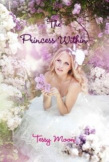 The Princess Within Hardback $25.50 sold exclusively at  http://www.lulu.com/spotlight/TessyMoon