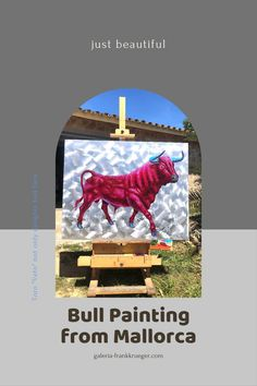 Bull Painting, Mallorca Island, Symbols Of Strength, Popular Art, Types Of Art, Beautiful Islands, Animal Paintings, Art Forms, Art Gallery