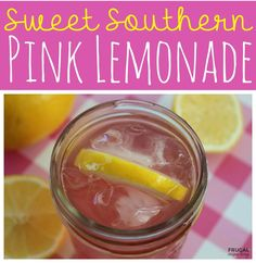 Sweet Southern Pink Lemonade - Easy and Fresh Recipe using no powders. Great summertime beverage for the pool, a pinic or lemonade stand recipe.
