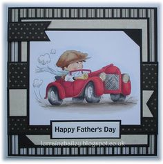 Vintage boy in little red sports car: LOTV - Toot Toot by Lorraine Bailey Fathers Day Cards Handmade, Handmade Card Making, Fathers Day Crafts, Happy Fathers Day, Greeting Cards Handmade, Boy Cards, Kids Cards, Men's Cards, Beautiful Handmade Cards