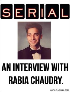 Serial Podcast: An Interview with Rabia Chaudry