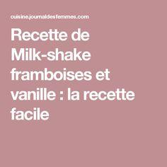 Recette de Milk-shake framboises et vanille : la recette facile