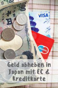 Geld abheben in Japan mit EC- & Kreditkarte - Geld umtauschen - Alle Tipps und persönliche Erfahrungen im Blog! :D