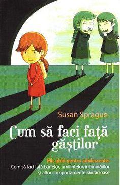 Cum sa faci fata gastilor - Susan Sprague Self Help, Bullying, Childrens Books, Books To Read, Family Guy, Parenting, Baseball Cards, Education, Reading