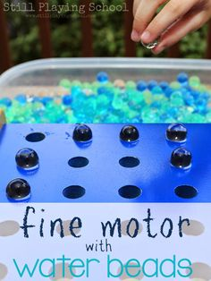Still Playing School: Fine Motor Fun with Water Beads Fine Motor Activities For Kids, Motor Skills Activities, Gross Motor Skills, Sensory Activities, Therapy Activities, Infant Activities, Sensory Bins, Sensory Table, Sensory Play
