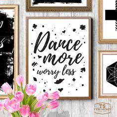 Dance More Worry Less, Inspirational Printable Art Print, Typography Print, Ballet Print, Dance Prints, Dance Studio Decor, Girls Room Art