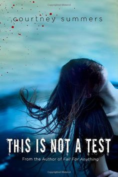 This Is Not a Test by Courtney Summers,http://www.amazon.com/dp/0312656742/ref=cm_sw_r_pi_dp_IcK8sb0J0Y30FY1P