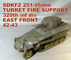 SdKFZ 251/45mm Turret.  320th Inf. Div. (March 9, 2015)