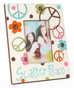 Take a look at this Beige 'Scatter Peace' 4'' x 6'' Frame by Glory Haus on #zulily today!