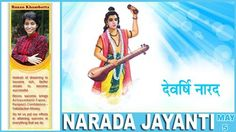"""Narada (Sanskrit: नारद, Nārada, possibly derived from """"năra"""", meaning man) is a Vedic sage who plays a prominent role in a number of Hindu texts, notably the Ramayana and the Bhagavata Purana. Narada is arguably ancient India's most travelled sage with the ability to visit distant worlds and realms (Sanskrit lokas)."""