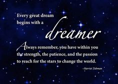 Dreamers dream...and make things happen!