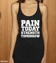 ff8c14f058a083 Items similar to Pain Today Strength Tomorrow Womens Workout Tank Top  Exercise Shirt Mens Fitness Clothing Gym Tank on Etsy