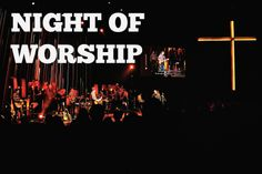 We love our Night of Worship!