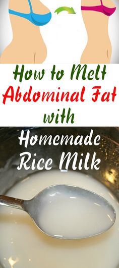 If you have lactose intolerance, if you're a vegetarian, if you can't consume soy or you simply don't like milk, nature has prepared you a tasty and healthy alternative: rice milk. Rice milk is a product that will help you melt belly fat. It can be used instead of water or sweet drinks.