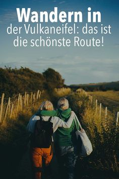 Hiking in the Eifel: Vulkaneifel tips - Damn Wandern in der Eifel: Vulkaneifel-Tipps – Damn Charming Hiking in the Vulkaneifel - True Friends, Best Friends, Best Cousin Quotes, Brother Quotes, Daughter Quotes, Father Daughter, Famous Friendship Quotes, Famous Quotes, Dental