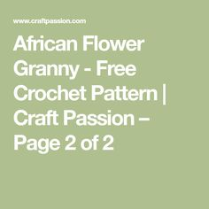 African Flower Granny - Free Crochet Pattern   Craft Passion – Page 2 of 2