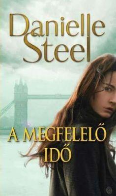 Danielle Steel: A megfelelő idő Browns Game, Maya Banks, Sylvia Day, Vampire Diaries Stefan, Christine Feehan, Vampire Books, Michael Trevino, Danielle Steel, Eric Northman
