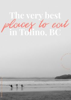 Best Places to Eat in Tofino BC - Restaurants for your weekend in Tofino, British Columbia Vancouver Travel, Vancouver Island, Visit Vancouver, Best Places To Eat, Cool Places To Visit, Butler, Columbia Restaurant, Tofino Bc, Montreal Travel