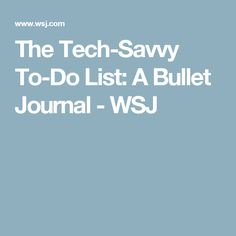 The Tech-Savvy To-Do List: A Bullet Journal - WSJ