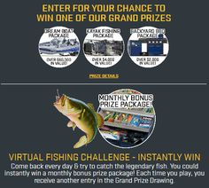 Go fishing for a chance to instantly win awesome prizes plus be entered for the Grand Prize of a new boat.  Good luck!