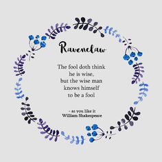 Image about quotes in Ravenclaw the Wise 💙 by Lauren Harry Potter Art, Harry Potter Hogwarts, Ella Enchanted, Shakespeare Quotes, William Shakespeare, Fandoms, Hogwarts Houses, Mischief Managed, Frases