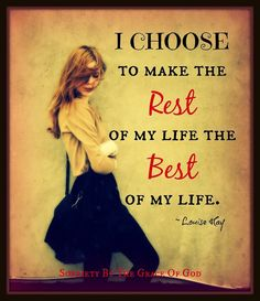 Words 2 Live By: I choose to make the rest of my life the best of m. Funny Quotes For Teens, Funny Quotes About Life, Choose Wisely, Choose Me, Louise Hay Quotes, Crush Texts, Nobodys Perfect, Life Video, Know Who You Are