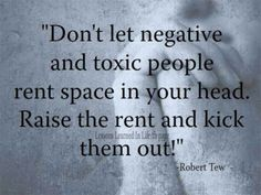 Don't let negative people take up space in your life. Kick them out and make room for you! #recovery #addiction #treatment