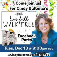 Join us on Facebook Tuesday night to celebrate the release of Cindy Bultema's new Bible Study, Live Full Walk Free at Thomas Nelson.