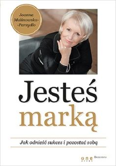Joanna Malinowska-Parzydło #personalbranding #marka #markaosobista
