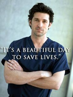 McDreamy aka Dr. Shepherd played by Patrick Dempsey