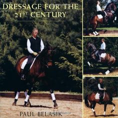 Dressage for the 21st Century by Paul Belasik. This book really opened my eyes and my mind.