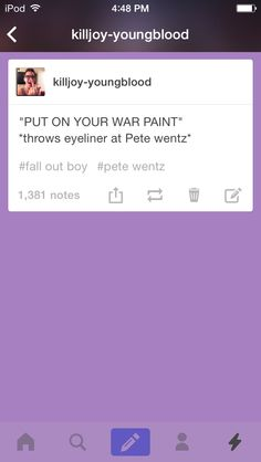 All I did was make a Pete wentz pun then my tumblr exploded...