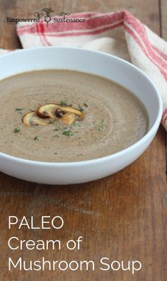 Paleo Cream of Mushroom Soup Recipe - This recipe uses whole foods ingredients for a deeply flavorful, rich, and creamy result. #thewholejourney