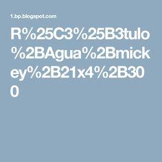 R%25C3%25B3tulo%2BAgua%2Bmickey%2B21x4%2B300