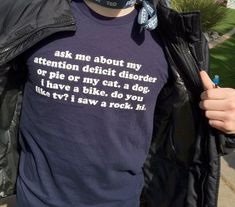 I should probably wear a shirt like this.  People would be more understanding when they encounter me in public places...