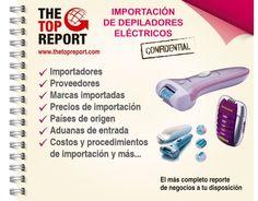 http://www.thetopreport.com/reportes-online/tecnologia Importación de Depiladores Eléctricos